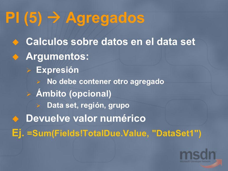PI (5)  Agregados Calculos sobre datos en el data set Argumentos: