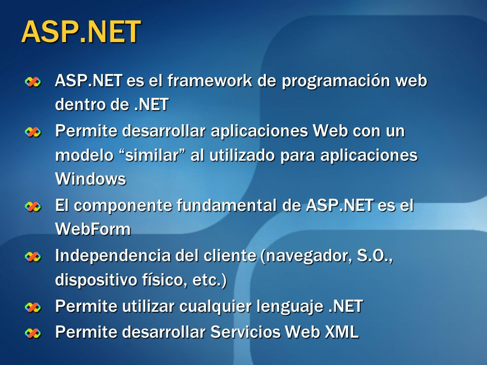 ASP.NET ASP.NET es el framework de programación web dentro de .NET