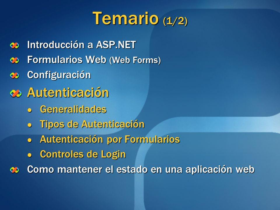 Temario (1/2) Autenticación Introducción a ASP.NET