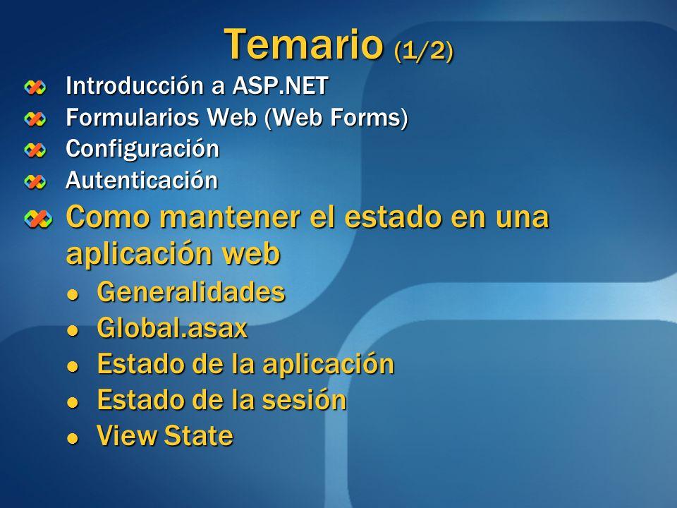 Temario (1/2) Como mantener el estado en una aplicación web