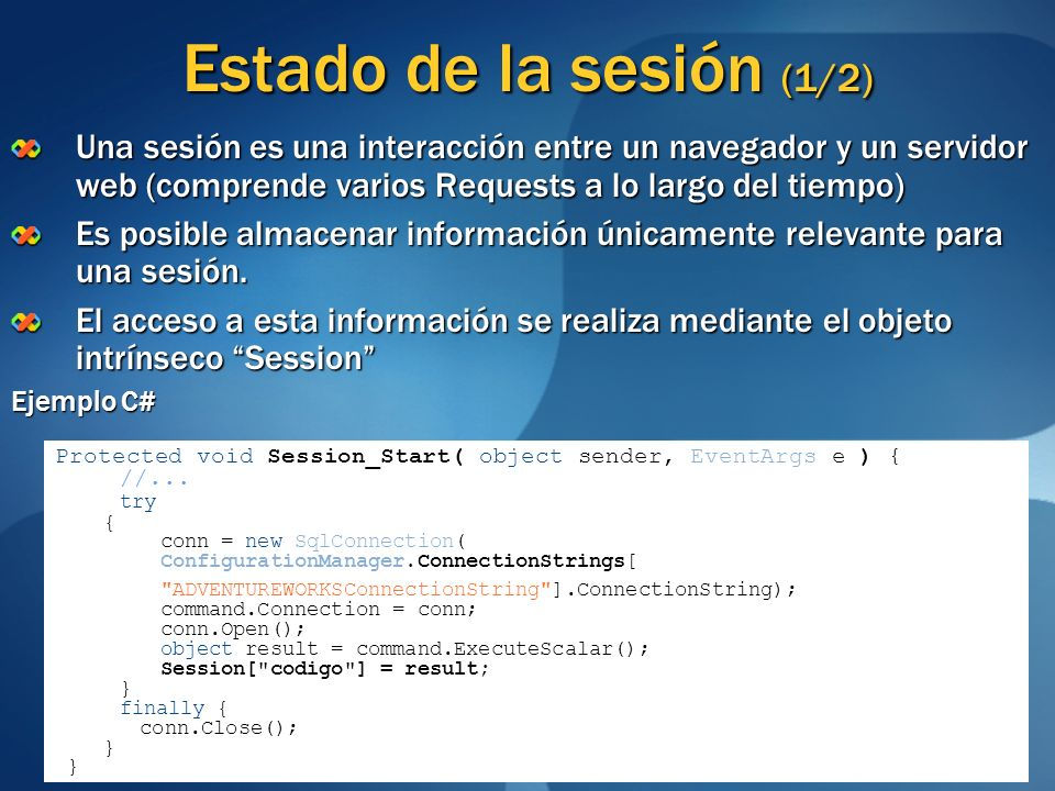 Estado de la sesión (1/2) Una sesión es una interacción entre un navegador y un servidor web (comprende varios Requests a lo largo del tiempo)