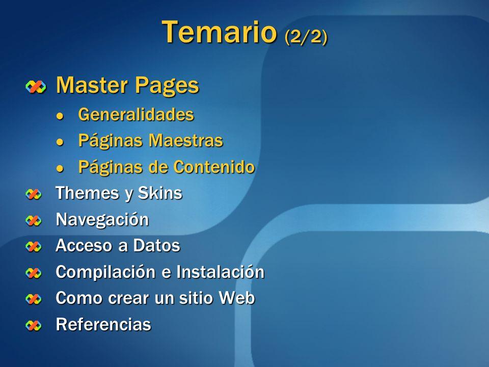 Temario (2/2) Master Pages Generalidades Páginas Maestras