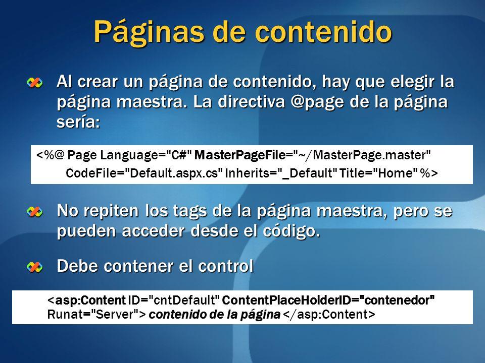 Páginas de contenido Al crear un página de contenido, hay que elegir la página maestra. La directiva @page de la página sería: