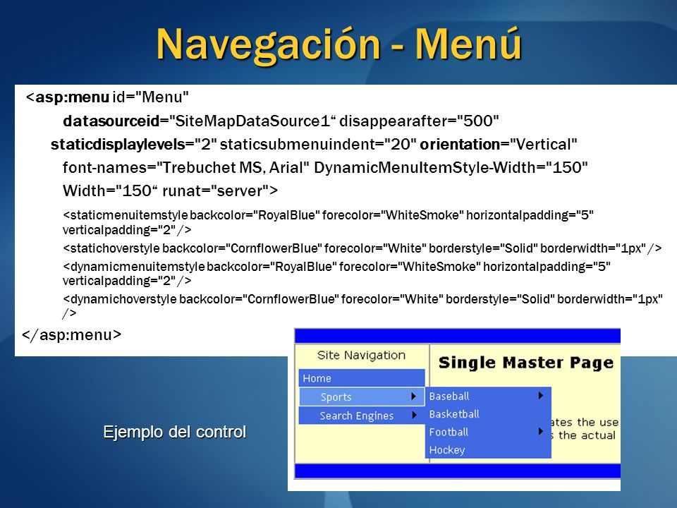 Navegación - Menú <asp:menu id= Menu