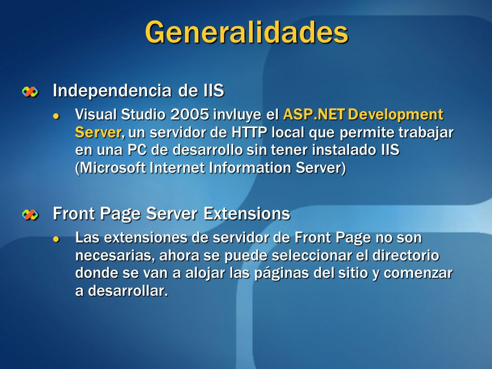Generalidades Independencia de IIS Front Page Server Extensions