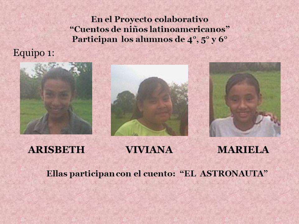 Equipo 1: ARISBETH VIVIANA MARIELA En el Proyecto colaborativo