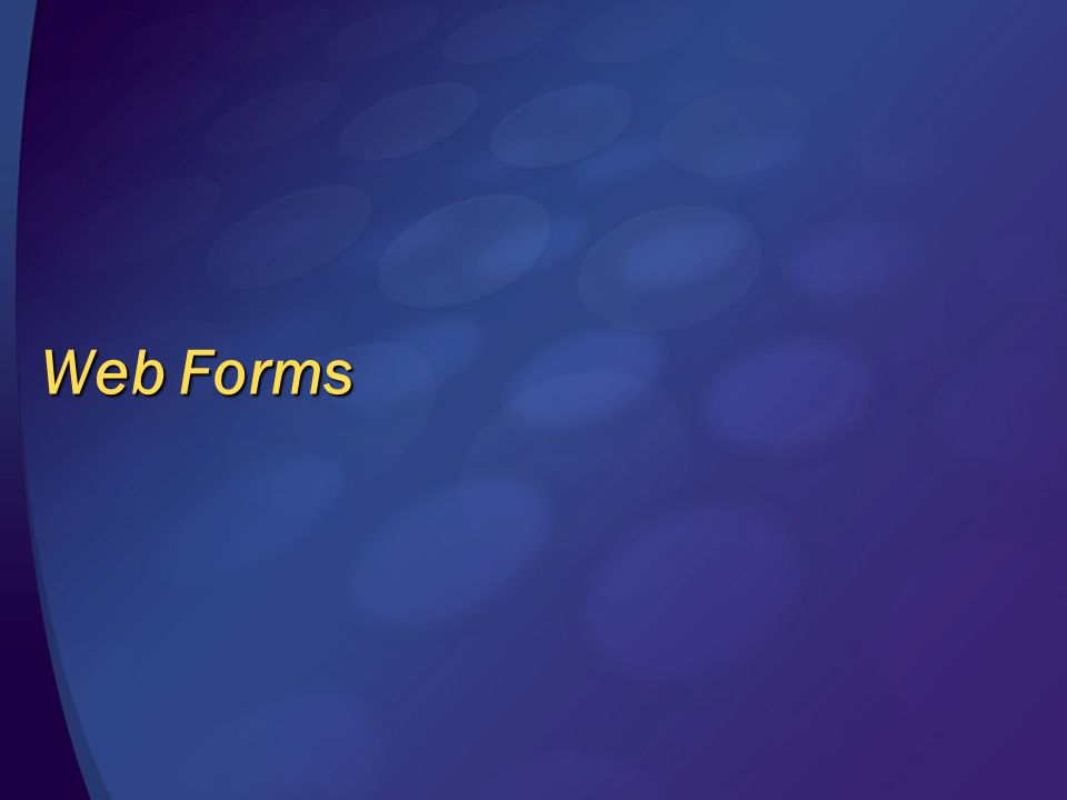 Web Forms © 2004 Microsoft Corporation. All rights reserved.