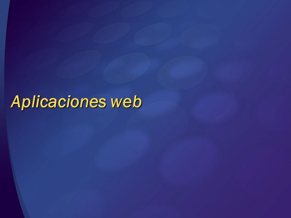 Aplicaciones web © 2004 Microsoft Corporation. All rights reserved.