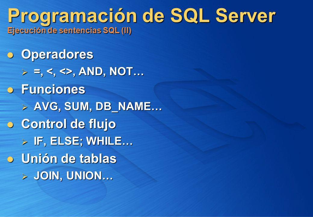 Programación de SQL Server Ejecución de sentencias SQL (II)