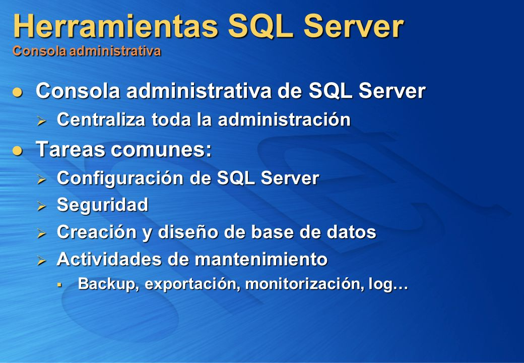 Herramientas SQL Server Consola administrativa