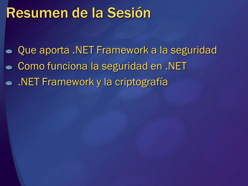 Resumen de la Sesión Que aporta .NET Framework a la seguridad