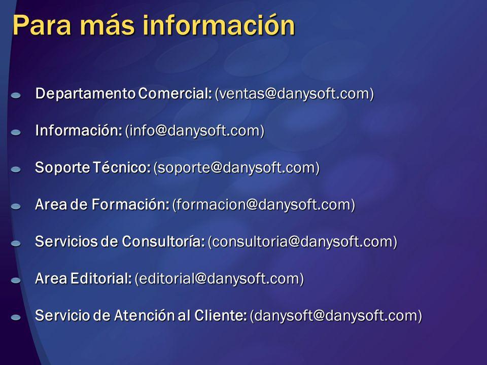 Para más información Departamento Comercial: (ventas@danysoft.com)