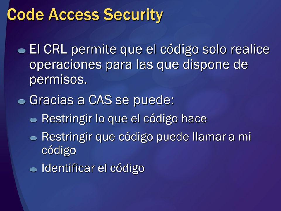 MGB 2003 Code Access Security. El CRL permite que el código solo realice operaciones para las que dispone de permisos.