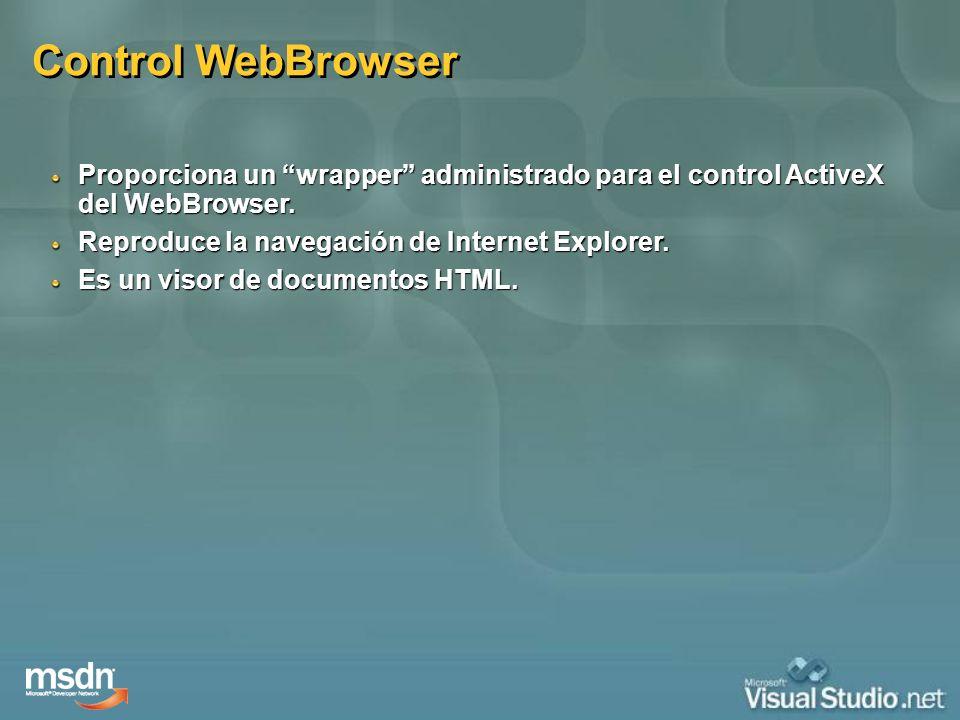 Control WebBrowser Proporciona un wrapper administrado para el control ActiveX del WebBrowser. Reproduce la navegación de Internet Explorer.