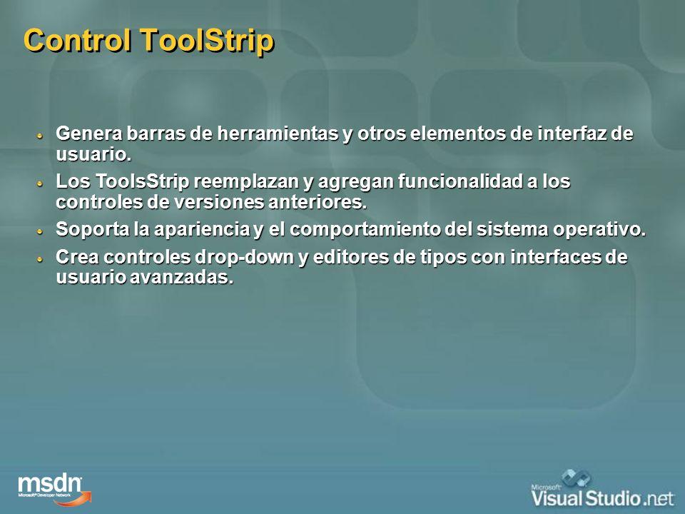 Control ToolStrip Genera barras de herramientas y otros elementos de interfaz de usuario.
