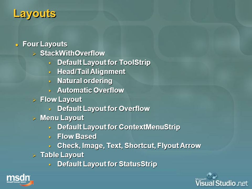 Layouts Four Layouts StackWithOverflow Default Layout for ToolStrip