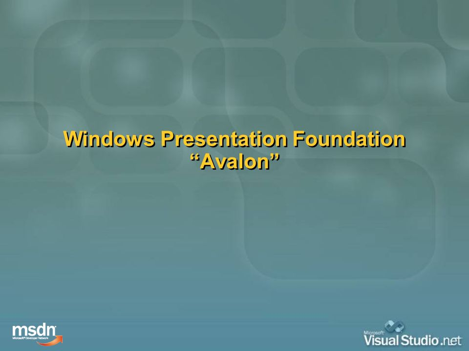 Windows Presentation Foundation Avalon