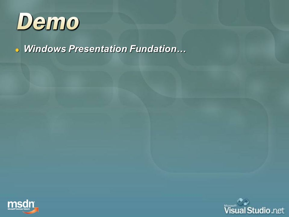Windows Presentation Fundation…