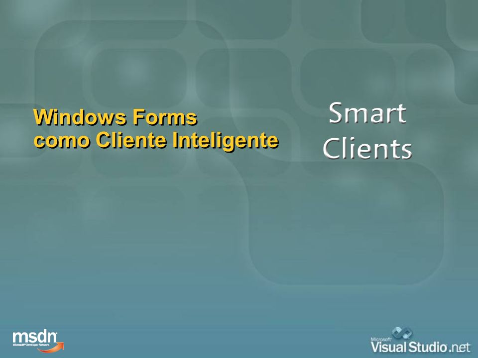 Windows Forms como Cliente Inteligente