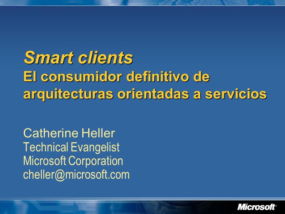 Smart clients El consumidor definitivo de arquitecturas orientadas a servicios