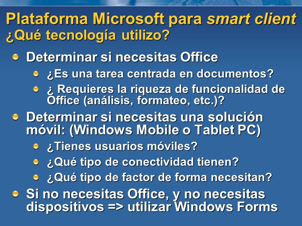 Plataforma Microsoft para smart client ¿Qué tecnología utilizo