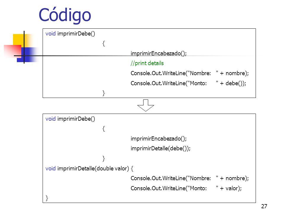 Código void imprimirDebe() { imprimirEncabezado(); //print details