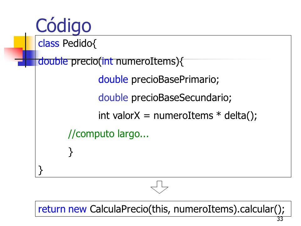 Código class Pedido{ double precio(int numeroItems){