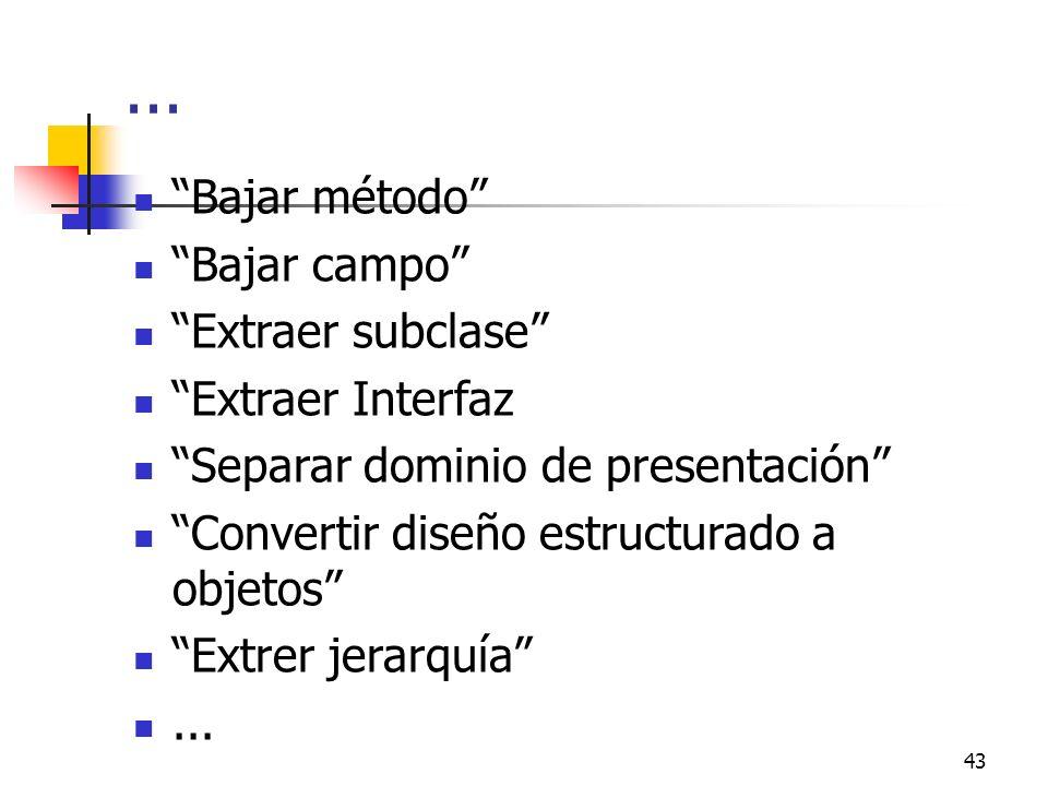 ... Bajar método Bajar campo Extraer subclase Extraer Interfaz