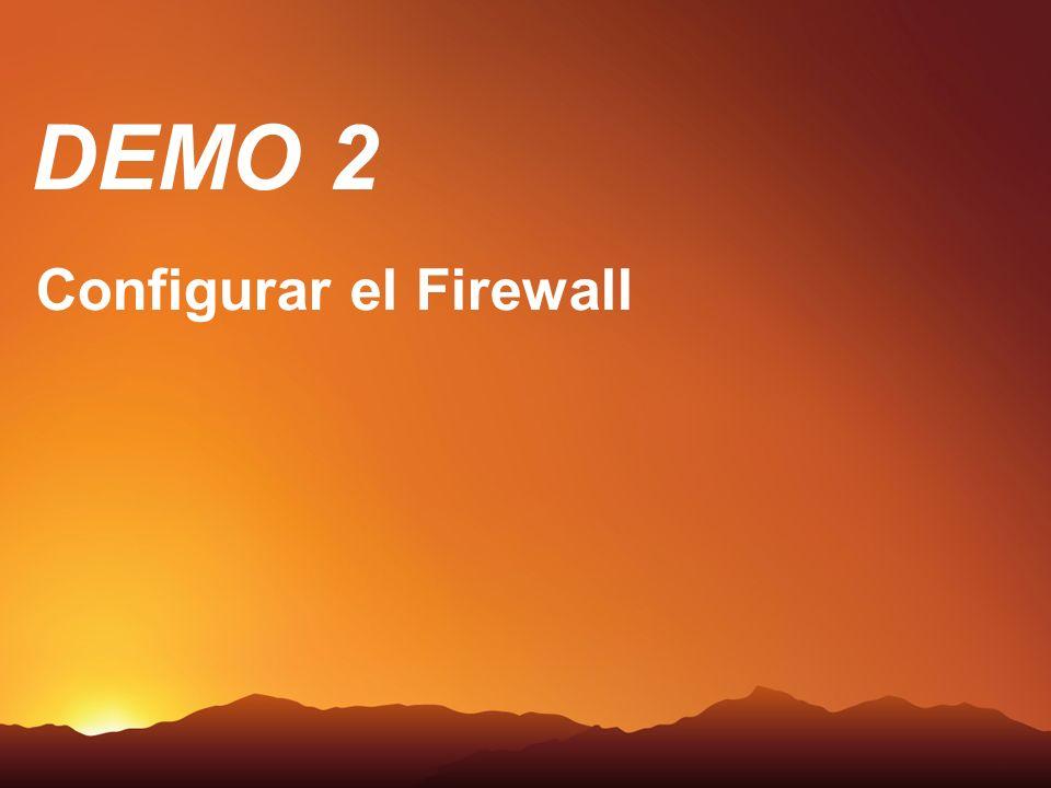 DEMO 2 Demo Configurar el Firewall