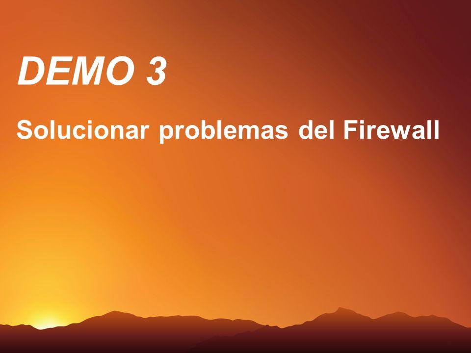 DEMO 3 Demo Solucionar problemas del Firewall