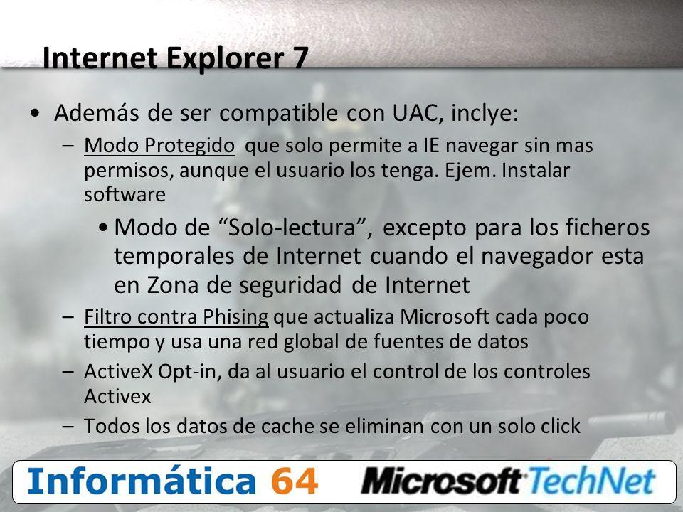 Internet Explorer 7 Además de ser compatible con UAC, inclye: