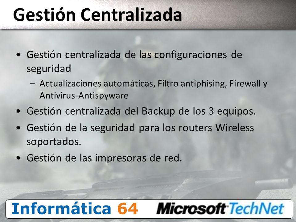 Gestión Centralizada Gestión centralizada de las configuraciones de seguridad.