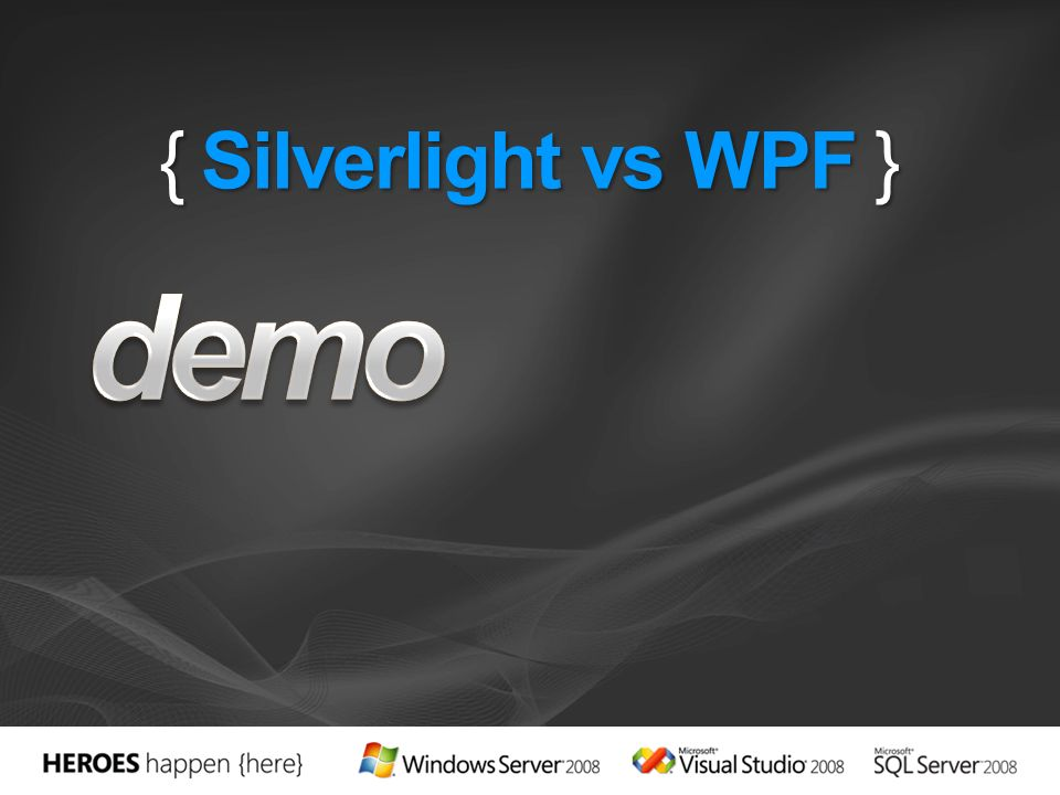 demo { Silverlight vs WPF } 3/24/2017 4:00 PM