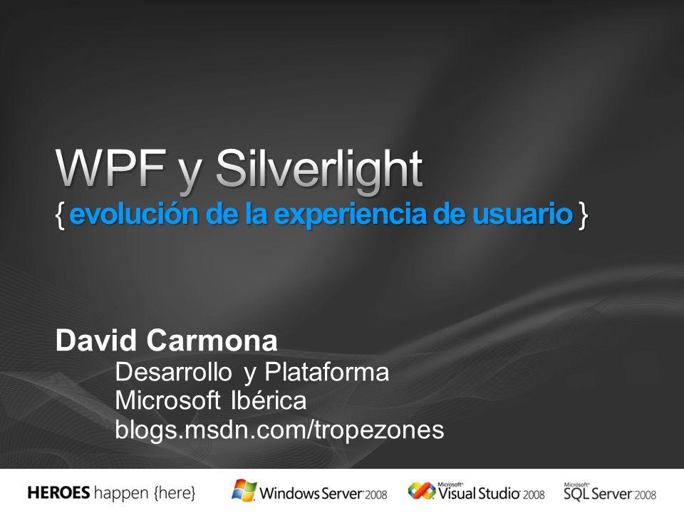 WPF y Silverlight { evolución de la experiencia de usuario }