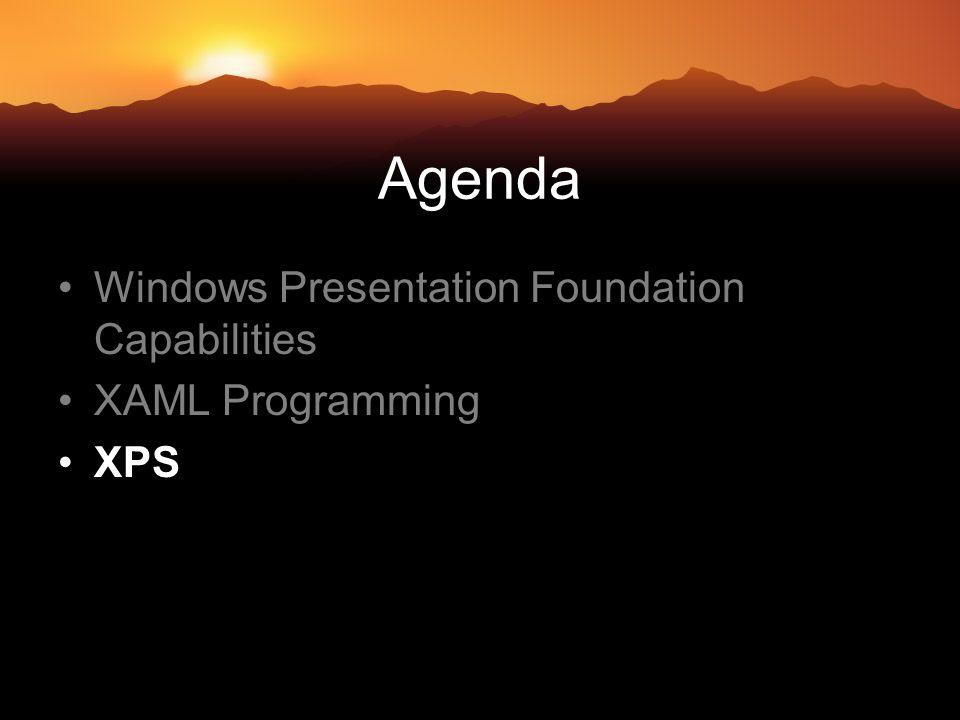 Agenda Windows Presentation Foundation Capabilities XAML Programming