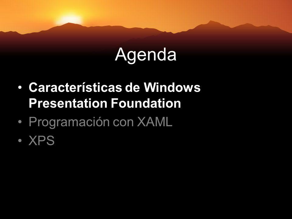 Agenda Características de Windows Presentation Foundation