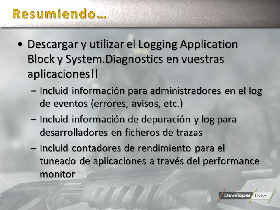 Resumiendo… Descargar y utilizar el Logging Application Block y System.Diagnostics en vuestras aplicaciones!!