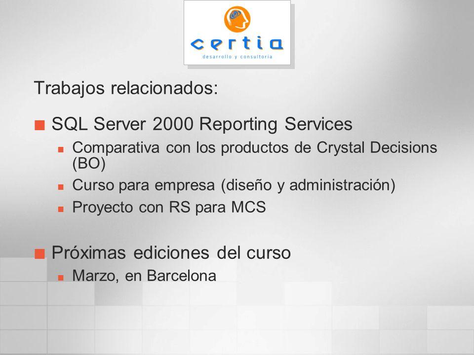 Trabajos relacionados: SQL Server 2000 Reporting Services