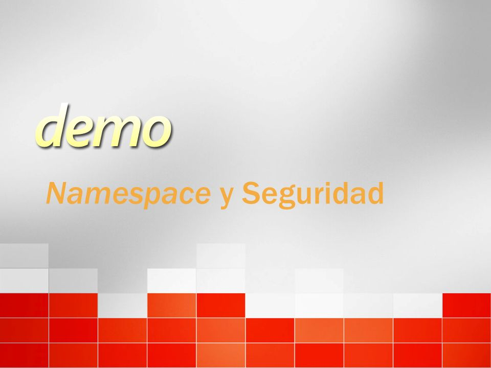 Namespace y Seguridad 3/24/2017 4:00 PM