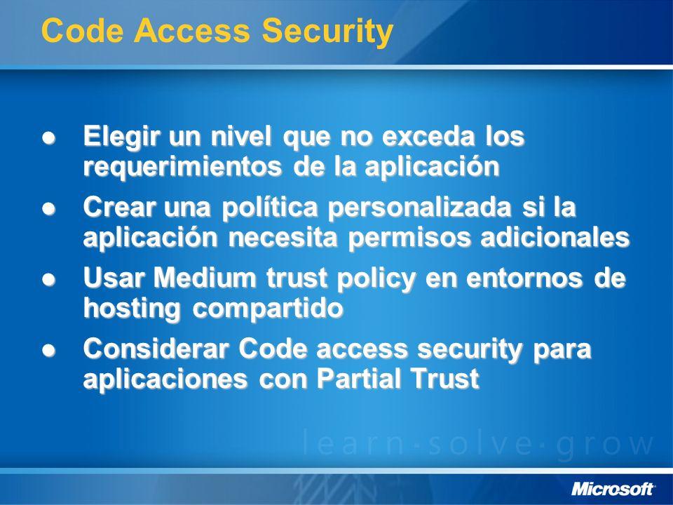Code Access Security Elegir un nivel que no exceda los requerimientos de la aplicación.
