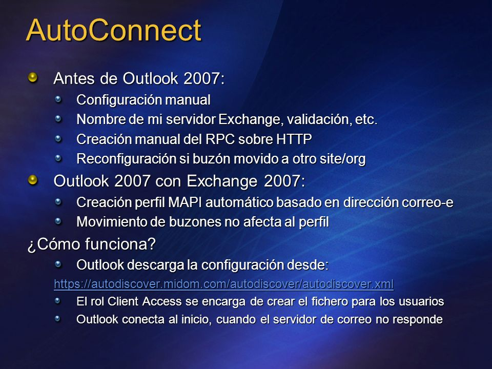 AutoConnect Antes de Outlook 2007: Outlook 2007 con Exchange 2007: