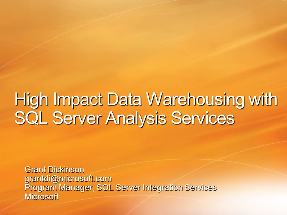 High Impact Data Warehousing with SQL Server Analysis Services
