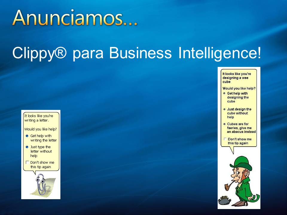 Clippy® para Business Intelligence!
