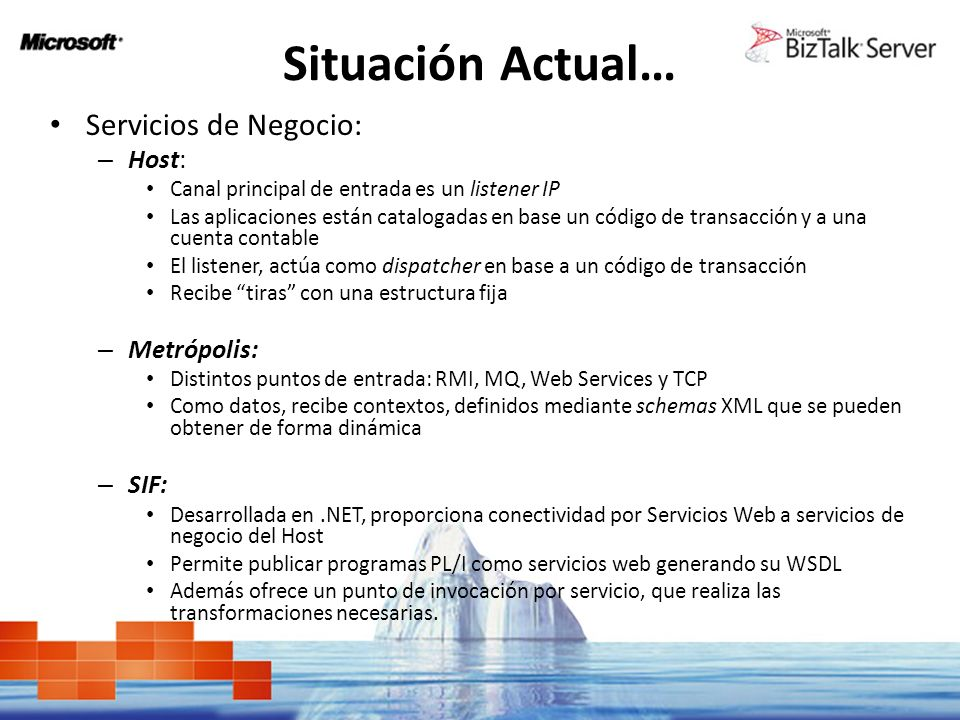 Situación Actual… Servicios de Negocio: Host: Metrópolis: SIF: