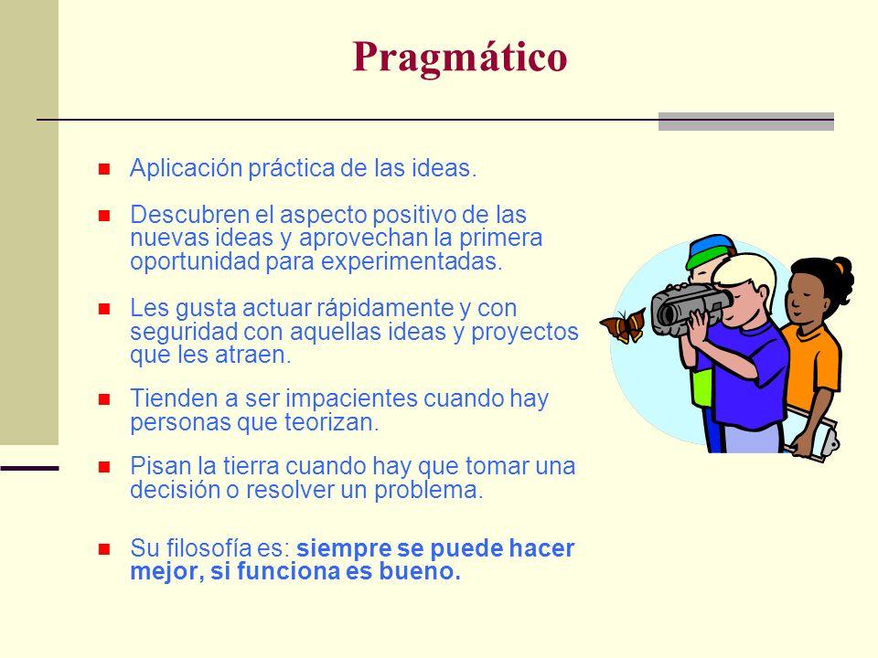 Pragmático Aplicación práctica de las ideas.