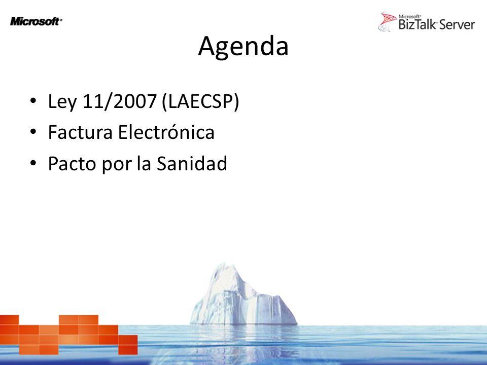 Agenda Ley 11/2007 (LAECSP) Factura Electrónica Pacto por la Sanidad