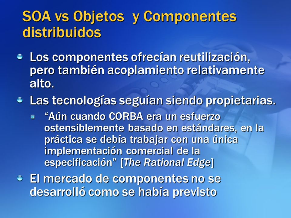 SOA vs Objetos y Componentes distribuidos
