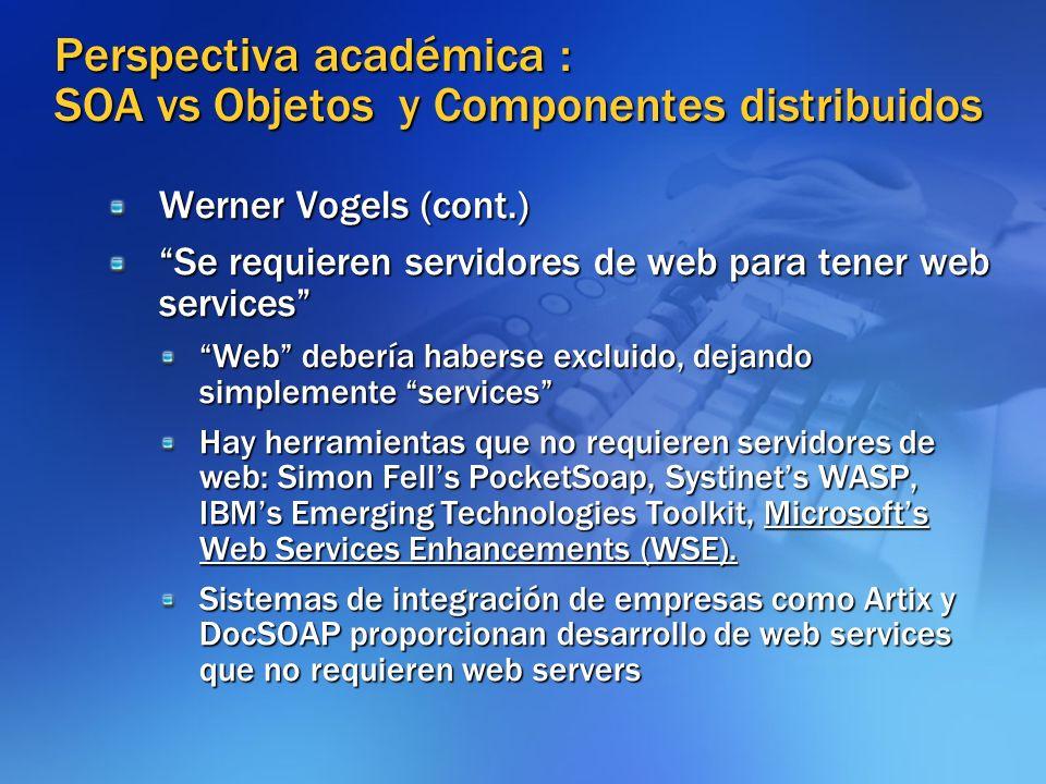 Perspectiva académica : SOA vs Objetos y Componentes distribuidos