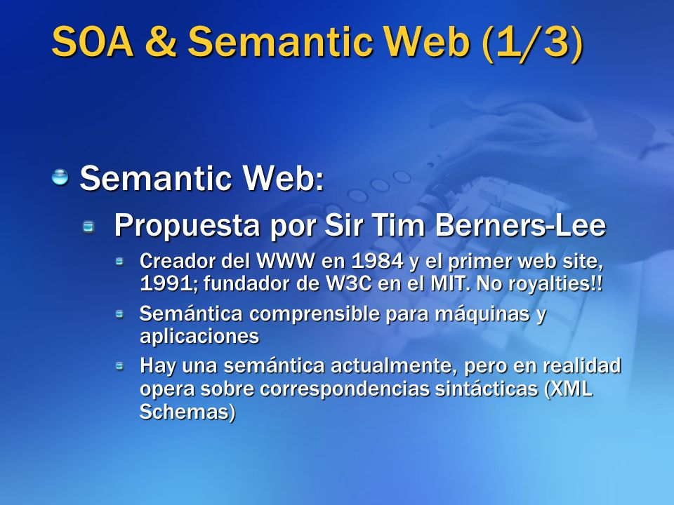 SOA & Semantic Web (1/3) Semantic Web:
