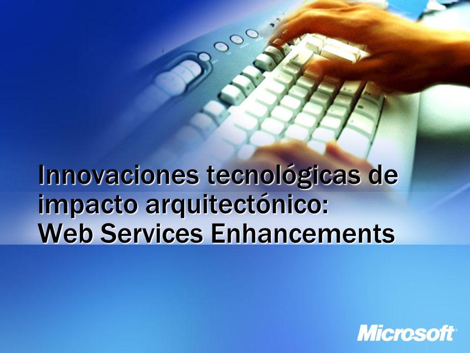 Innovaciones tecnológicas de impacto arquitectónico: Web Services Enhancements